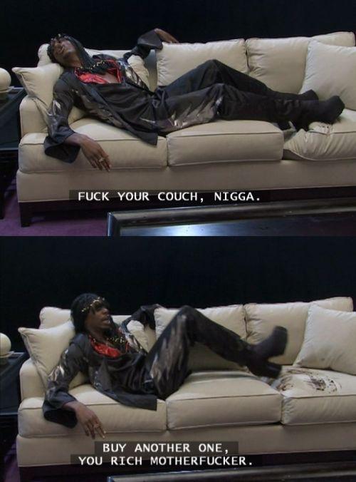 Fuck yo couch nigga